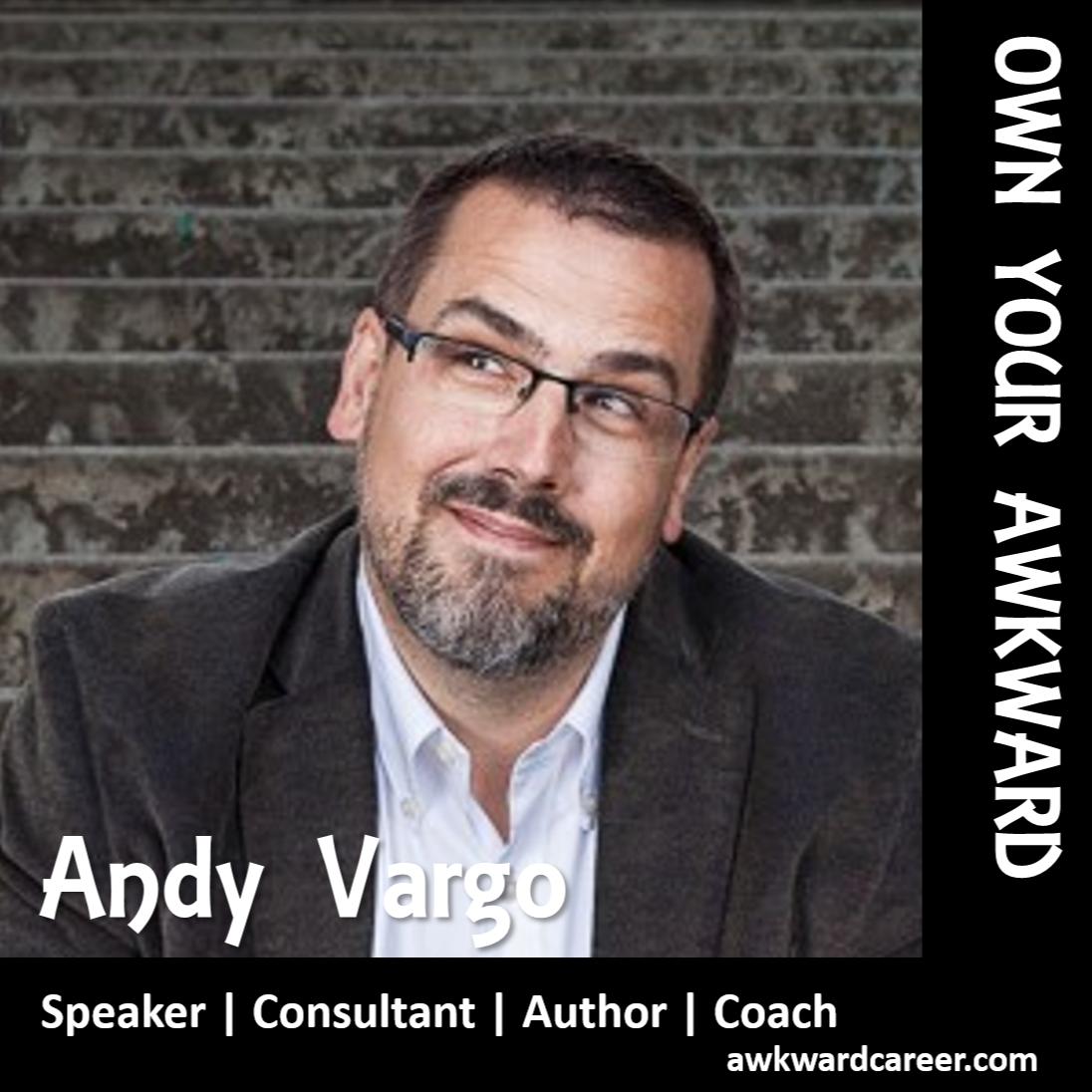 Andy Vargo: Awkward Career