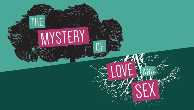 The Mystery of Love and Sex - Playing April 13-May 20