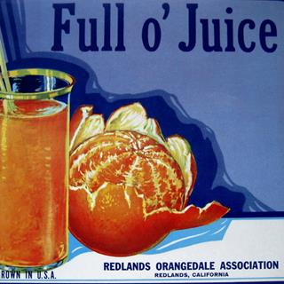 """Full O' Juice"" Brand 1930s Redland California Orange Crate Label"